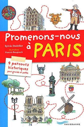 Promenons-nous à Paris : 9 parcours historiques pour grands et petits