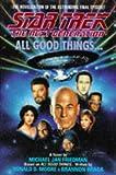 Star Trek - the Next Generation: All Good Things (Star Trek (trade/hardcover)) Michael Jan Friedman