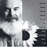 Sound Body Sound Mind ~ Andrew Weil