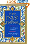 In the House of Happiness: A Book of...