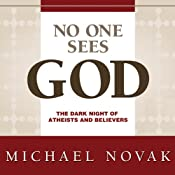 No One Sees God: The Dark Night of Atheists and Believers | [Michael Novak]