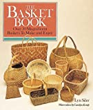 The Basket Book: Over 30 Magnificent Baskets to Make and Enjoy