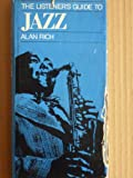 Jazz (Listeners Guide Series) (0713711027) by Rich, Alan