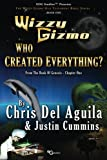 img - for Who Created Everything: From The Book Of Genesis - Chapter One (Wizzy Gizmo Old Testament Series) (Volume 1) book / textbook / text book