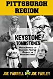 img - for Keystone Tombstones Pittsburgh Region: Biographies of Famous People Buried in Pennsylvania book / textbook / text book