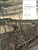 Vincent Van Gogh Drawings: Volume 1: The Early Years 1880–83