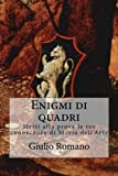 img - for Enigmi di quadri: Metti alla prova le tue conoscenze di Storia dell'Arte (Italian Edition) book / textbook / text book