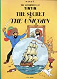 THE ADVENTURES OF TINTIN: THE SECRET OF THE UNICORN (0316358320) by HERGÉ