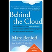 Behind the Cloud: The Untold Story of How Salesforce.com Went from Idea to Billion-Dollar Company and Revolutionized an Industry | [Marc Benioff, Carlye Adler]