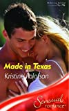 MADE IN TEXAS (SENSUAL ROMANCE S.) (0263844218) by KRISTINE ROLOFSON