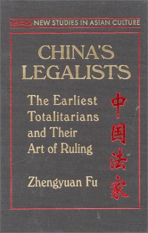 China's Legalists: The Early Totalitarians (East Gate Books)