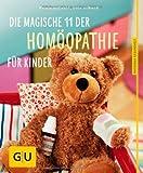 img - for Die magische 11 der Hom opathie f r Kinder (GU Ratgeber Kinder) von Sommer. Sven (2013) Taschenbuch book / textbook / text book