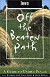 Iowa Off the Beaten Path, 6th: A Guide to Unique Places (Off the Beaten Path Series)
