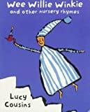 Wee Willie Winkie (0525457518) by Cousins, Lucy
