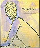 Manuel Neri: Artists' Books / The Collaborative Process (1555952593) by Nixon, Bruce