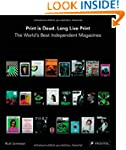 Print is Dead. Long Live Print: The W...