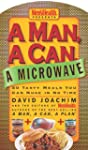 A Man, a Can, a Microwave: 50 Tasty M...