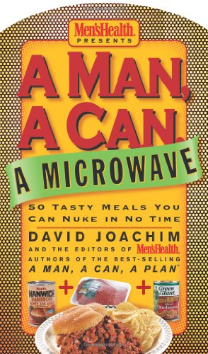 A Man, a Can, a Microwave: 50 Tasty Meals You Can Nuke in No Time (Man, a Can… Series)