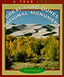 Great Sand Dunes National Monument (True Books: National Parks) (0516209434) by Petersen, David