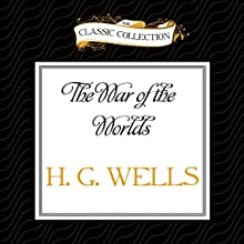 The War of the Worlds (       UNABRIDGED) by H. G. Wells Narrated by Bill Weideman