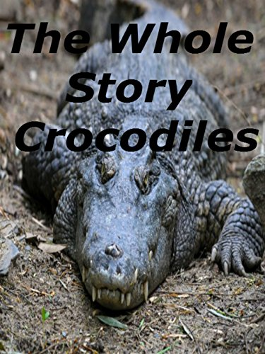 The Whole Story Crocodiles