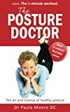 img - for The Posture Doctor: The art and science of healthy posture book / textbook / text book