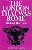 London That Was Rome (0049130110) by Harrison, Michael