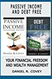 img - for Passive Income: Passive Income and Debt Free. Your financial freedom and wealth management (online business, passive income online, make money online, make money teaching online, make money) book / textbook / text book