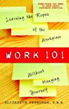 Work 101: Learning the Ropes of the Work...