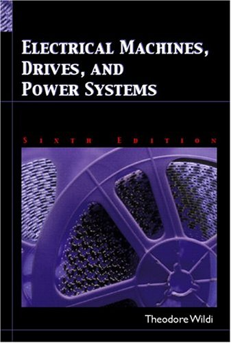 Electrical Machines, Drives and Power Systems (6th Edition)