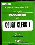 Court Clerk I(Passbooks) (Career Examination Passbooks)