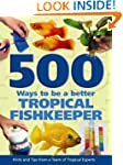 500 Ways To Be A Better Tropical Fish...