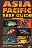 Asia Pacific Reef Guide, 3rd REVISED EDITION 2007