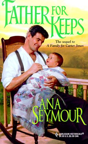 Father For Keeps (Harlequin Historical, No. 458), SEYMOUR