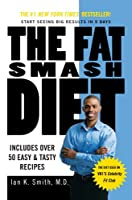The Fat Smash Diet: The Last Diet You&#39;ll Ever Need