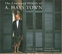 Free The Louisiana Houses of A. Hays Town Ebook & PDF Download