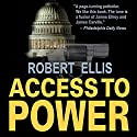 Access to Power Audiobook by Robert Ellis Narrated by Andrew Tell