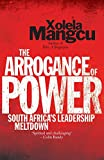 img - for The Arrogance of Power: South Africa's Leadership Meltdown book / textbook / text book