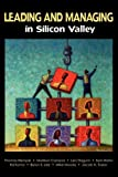 img - for Leading and Managing in Silicon Valley : Successful Engineering Entrepreneurs' Best Practices and Career Guidance for Tomorrow's Technical Leaders on Leadership, Management, Development, and Business book / textbook / text book