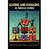 Leading and Managing in Silicon Valley : Successful Engineering Entrepreneurs' Best Practices and Career Guidance for Tomorrow's Technical Leaders on Leadership, Management, Development, and Business ~ Thomas Hempel