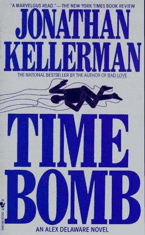 Time Bomb (Alex Delaware Novels (Paperback)), JONATHAN KELLERMAN