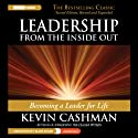 Leadership from the Inside Out: Becoming a Leader for Life, 2nd edition, Revised and Expanded (       UNABRIDGED) by Kevin Cashman Narrated by Alan Sklar