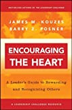 img - for By James M. Kouzes Encouraging the Heart: A Leader's Guide to Rewarding and Recognizing Others (1st Edition) book / textbook / text book