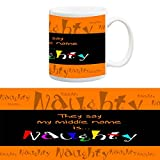 TIA Creation My Middle Name is Naughty Mug, Best for Everyday Gifts