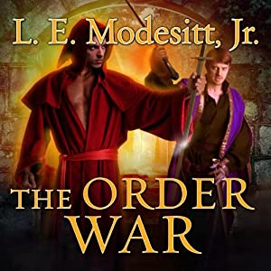 The Order War: The Saga of Recluce Series, Book 4 | [L. E. Modesitt]