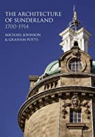 The Architecture of Sunderland, 1700-1914