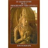 Le Grand livre de la progression vers l'eveil (French Edition)