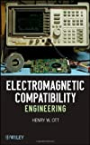img - for Electromagnetic Compatibility Engineering 1st (first) Edition by Ott, Henry W. published by Wiley (2009) book / textbook / text book
