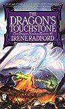 The Dragon's Touchstone (Dragon Nimbus History) (0886777445) by Radford, Irene