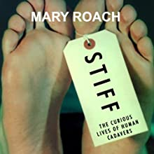 Stiff: The Curious Lives of Human Cadavers Audiobook by Mary Roach Narrated by Shelly Frasier